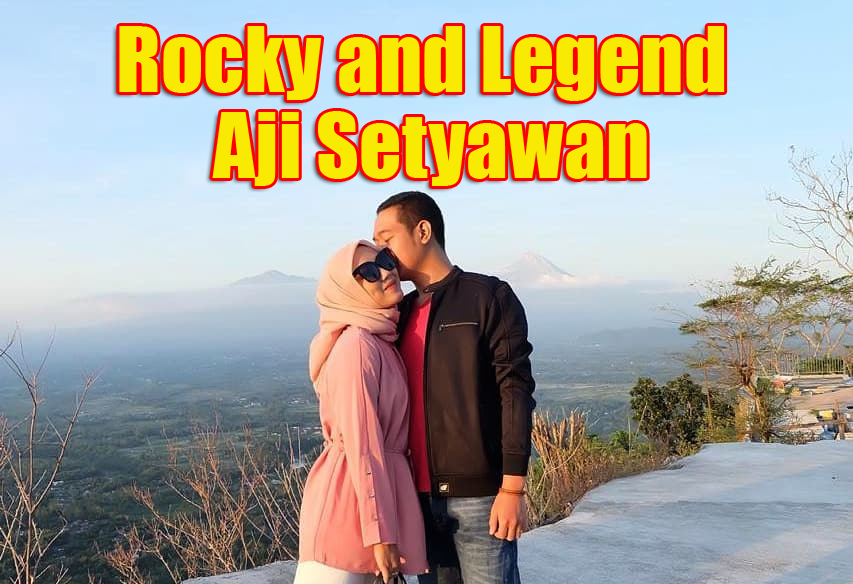 The Rocky and Lengend Aji Setyawan